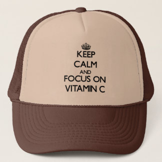 Keep Calm and focus on Vitamin C Trucker Hat