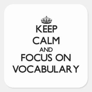 Keep Calm and focus on Vocabulary Square Sticker