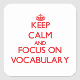 Keep Calm and focus on Vocabulary Square Stickers