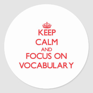 Keep Calm and focus on Vocabulary Sticker