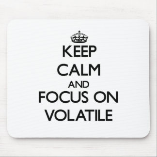 Keep Calm and focus on Volatile Mouse Pads