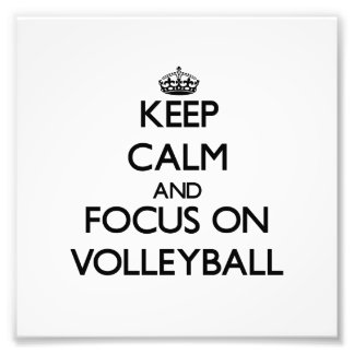 Keep Calm and focus on Volleyball Photo