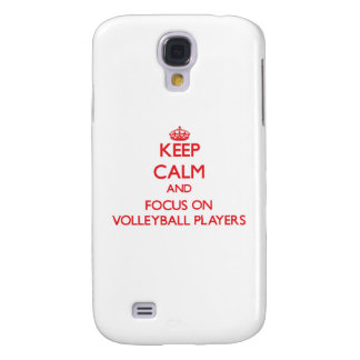 Keep Calm and focus on Volleyball Players Samsung Galaxy S4 Cases