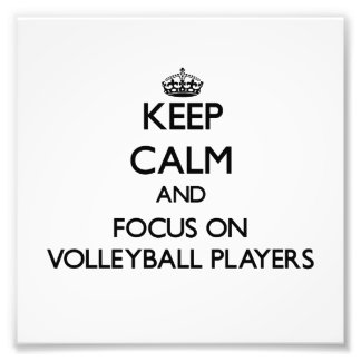 Keep Calm and focus on Volleyball Players Photo
