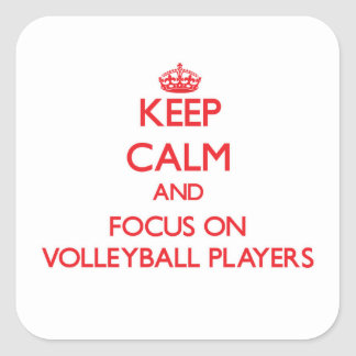 Keep Calm and focus on Volleyball Players Square Sticker