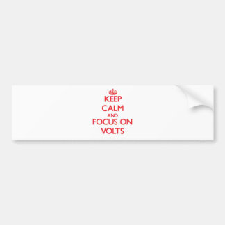 Keep Calm and focus on Volts Bumper Sticker