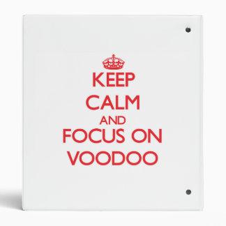 Keep Calm and focus on Voodoo Binders