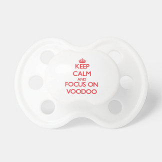 Keep Calm and focus on Voodoo Pacifiers