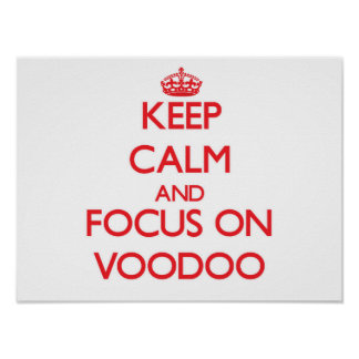 Keep Calm and focus on Voodoo Print