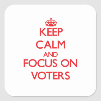 Keep Calm and focus on Voters Sticker