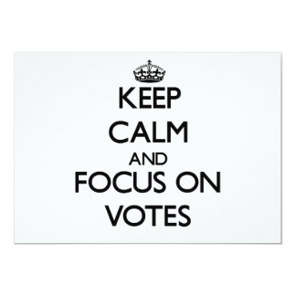 Keep Calm and focus on Votes 5x7 Paper Invitation Card
