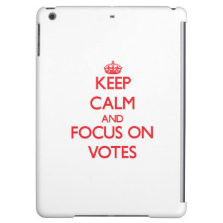 Keep Calm and focus on Votes iPad Air Cases