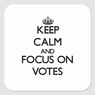 Keep Calm and focus on Votes Square Sticker