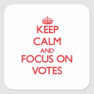 Keep Calm and focus on Votes Sticker