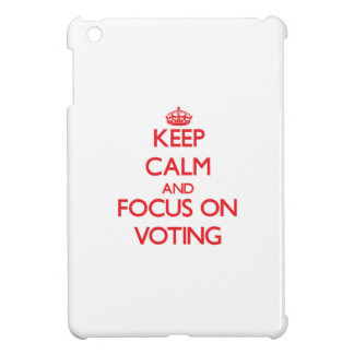 Keep Calm and focus on Voting iPad Mini Cover
