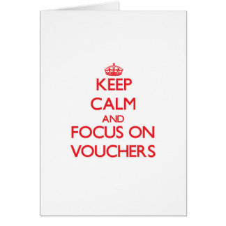 Keep Calm and focus on Vouchers Greeting Card