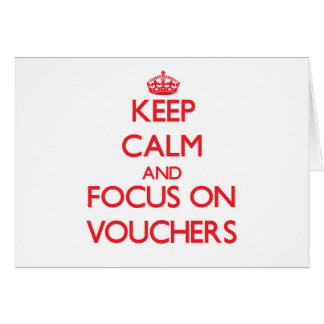 Keep Calm and focus on Vouchers Cards