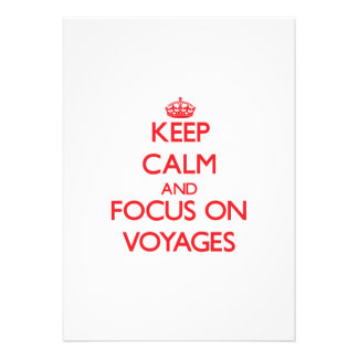 Keep Calm and focus on Voyages Custom Invite