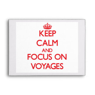 Keep Calm and focus on Voyages Envelope