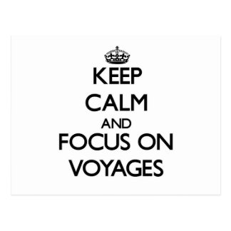 Keep Calm and focus on Voyages Post Card