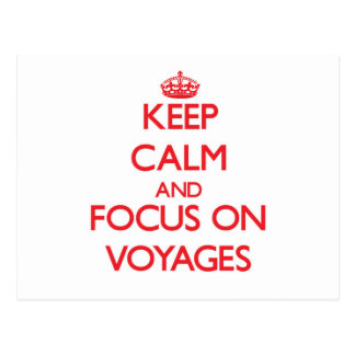 Keep Calm and focus on Voyages Postcard