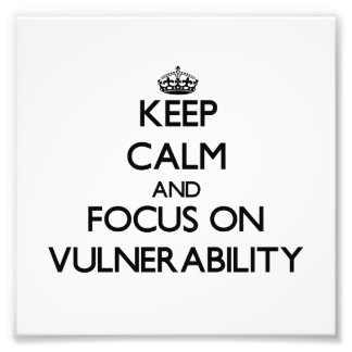 Keep Calm and focus on Vulnerability Photograph