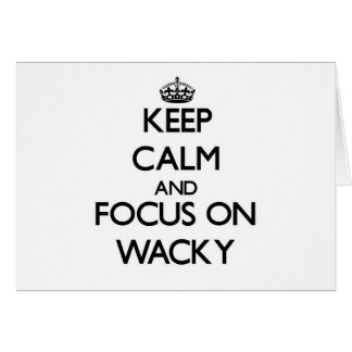 Keep Calm and focus on Wacky Stationery Note Card
