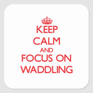 Keep Calm and focus on Waddling Square Sticker