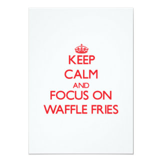 "Keep Calm and focus on Waffle Fries 5"" X 7"" Invitation Card"