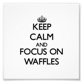 Keep Calm and focus on Waffles Art Photo