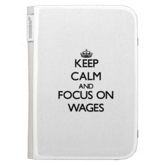 Keep Calm and focus on Wages Kindle Keyboard Cases