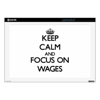 Keep Calm and focus on Wages Laptop Decals