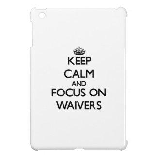 Keep Calm and focus on Waivers iPad Mini Cases