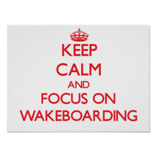 Keep calm and focus on Wakeboarding Print