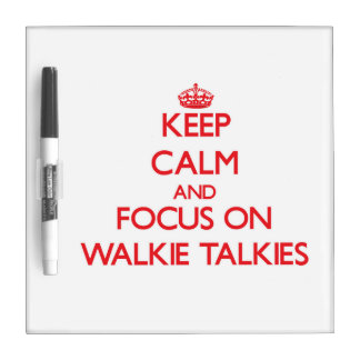 Keep Calm and focus on Walkie-Talkies Dry Erase Whiteboards