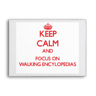 Keep Calm and focus on WALKING ENCYLOPEDIAS Envelopes