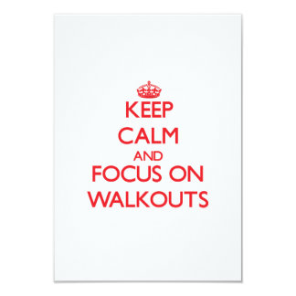 Keep Calm and focus on Walkouts 3.5x5 Paper Invitation Card