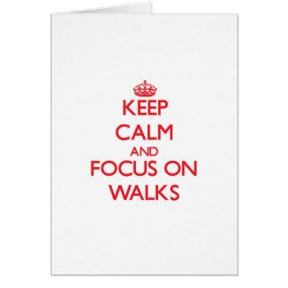 Keep Calm and focus on Walks Greeting Card
