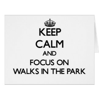 Keep Calm and focus on Walks In The Park Large Greeting Card