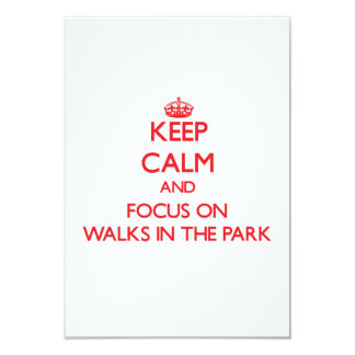 Keep Calm and focus on Walks In The Park 3.5x5 Paper Invitation Card