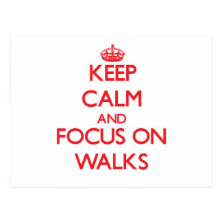 Keep Calm and focus on Walks Post Cards