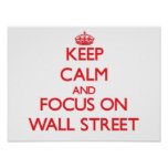 Keep Calm and focus on Wall Street Poster