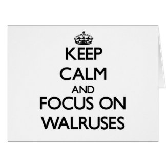 Keep Calm and focus on Walruses Large Greeting Card