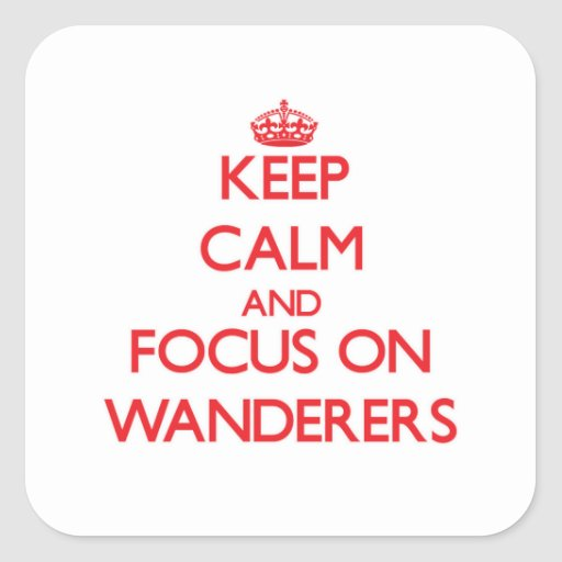 Keep Calm and focus on Wanderers Stickers