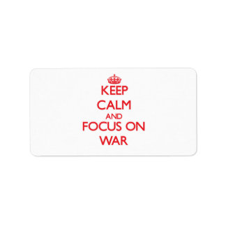 Keep Calm and focus on War Address Label