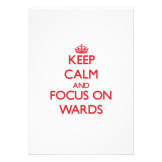 Keep Calm and focus on Wards Invite