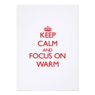 Keep Calm and focus on Warm Announcement