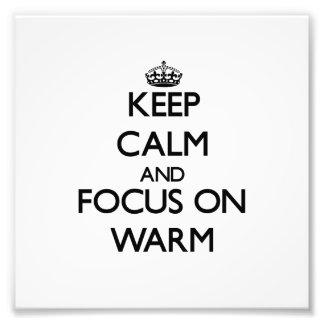 Keep Calm and focus on Warm Photo Print
