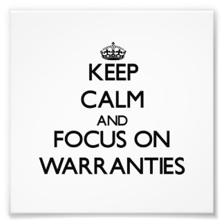 Keep Calm and focus on Warranties Photo Print