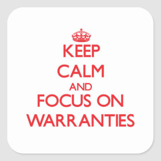 Keep Calm and focus on Warranties Square Sticker